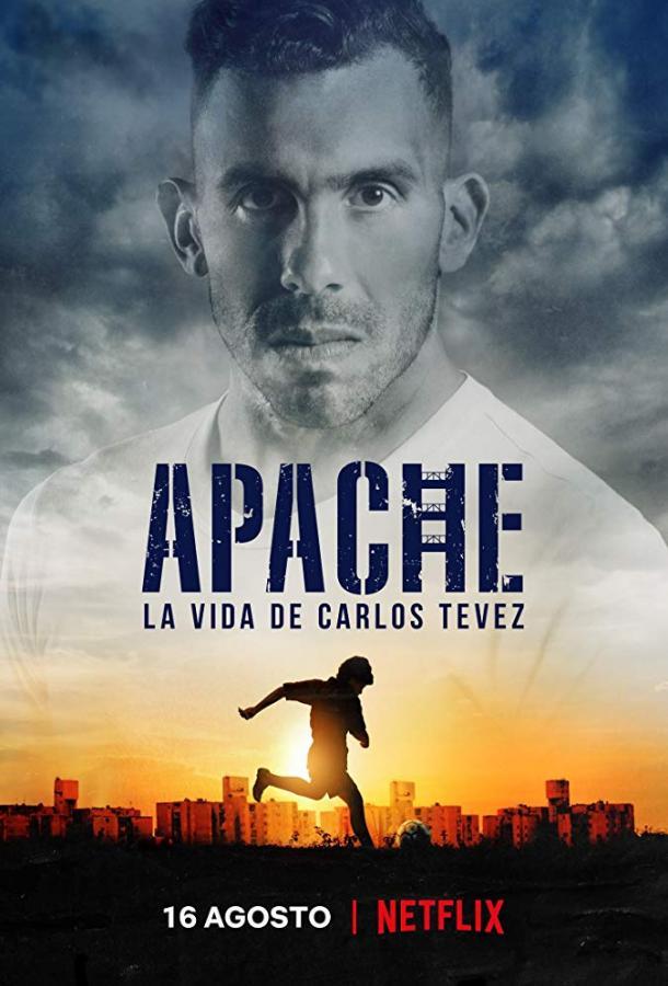 Апач: жизнь Карлоса Тевеса / Apache: La vida de Carlos Tevez (2019) смотреть онлайн 1 сезон