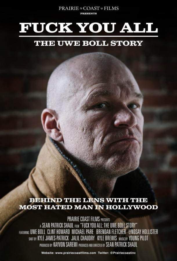 Нах@р вас всех: История Уве Болла / Fuck You All: The Uwe Boll Story (2018)