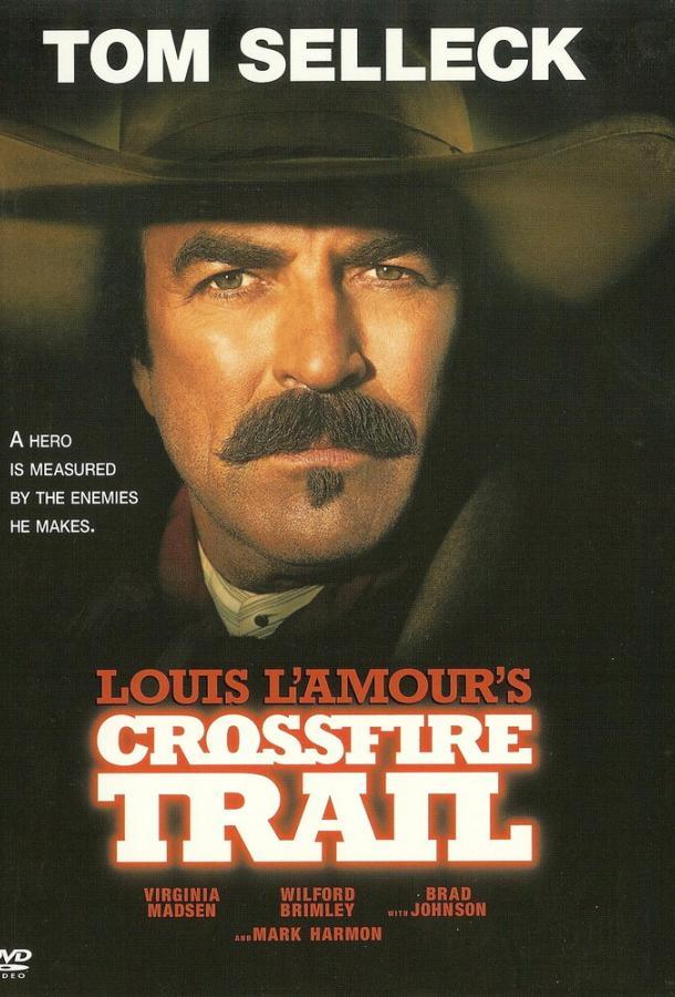 Под перекрестным огнем / Crossfire Trail (2001)