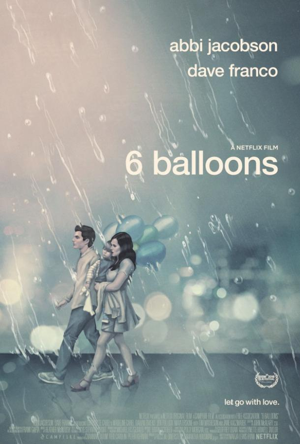6 шариков / 6 Balloons (2018) смотреть онлайн