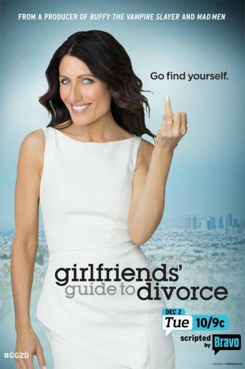 Инструкция по разводу для женщин / Girlfriends Guide to Divorce (2014)