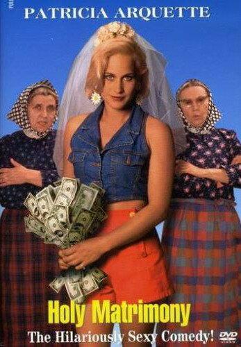 Святые узы брака / Holy Matrimony (1994)