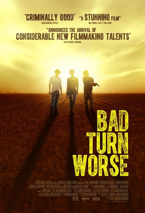 Мы должны выбраться из этого места / Bad Turn Worse (2013)