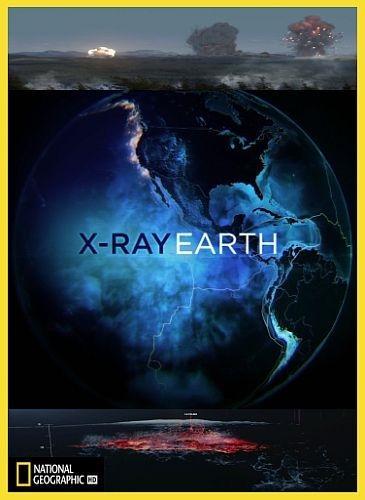 National Geographic: Земля под рентгеном
