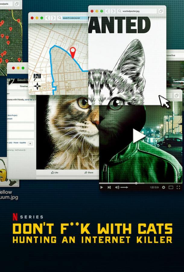Не троньте котиков: Охота на интернет-убийцу / Don't F**k with Cats: Hunting an Internet Killer (2019)