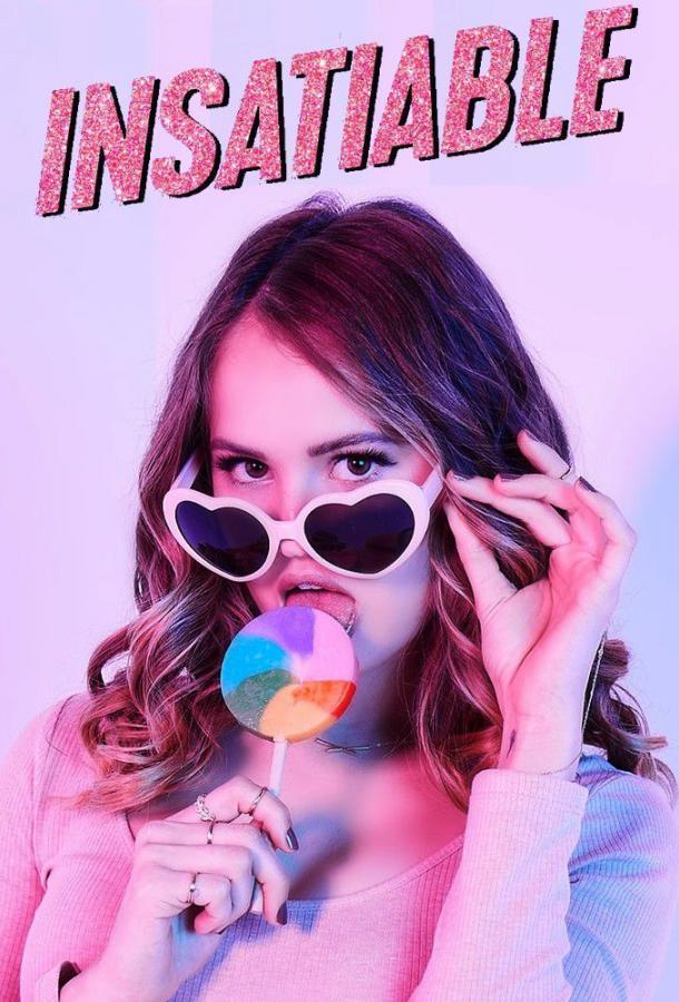 Ненасытная / Insatiable (2018)