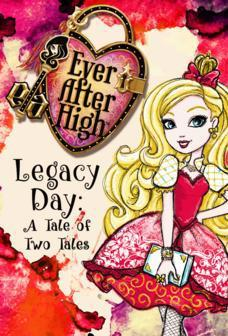 Школа Эвер Афтер: День клятвы. Сказка о двух сказках / Ever After High-Legacy Day: A Tale of Two Tales (2013)