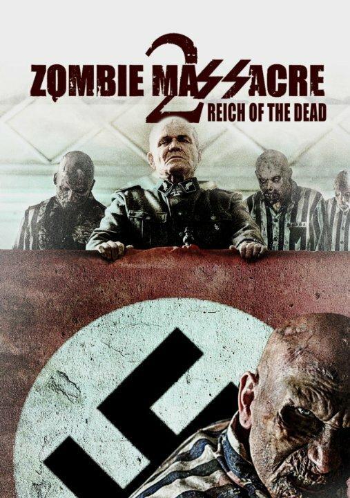 Резня зомби 2: Рейх мёртвых (2015) смотреть онлайн
