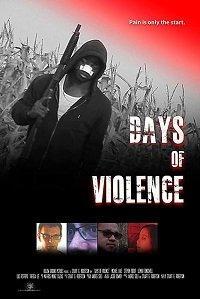 Days of Violence () смотреть онлайн в хорошем качестве