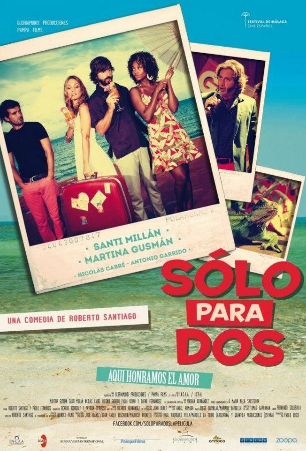 Твое бикини в моем чемодане / Solo para dos (2013)