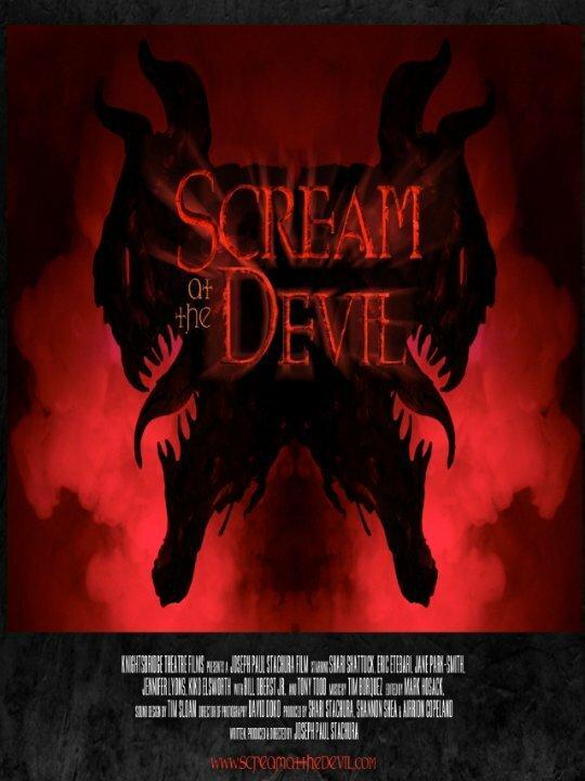 Кричать на дьявола 2015 смотреть онлайн в хорошем качестве