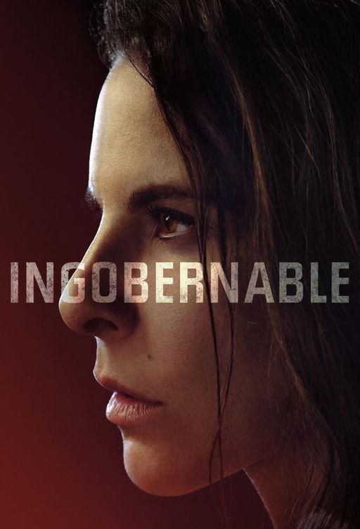 Неуправляемая / Ingobernable (2017)