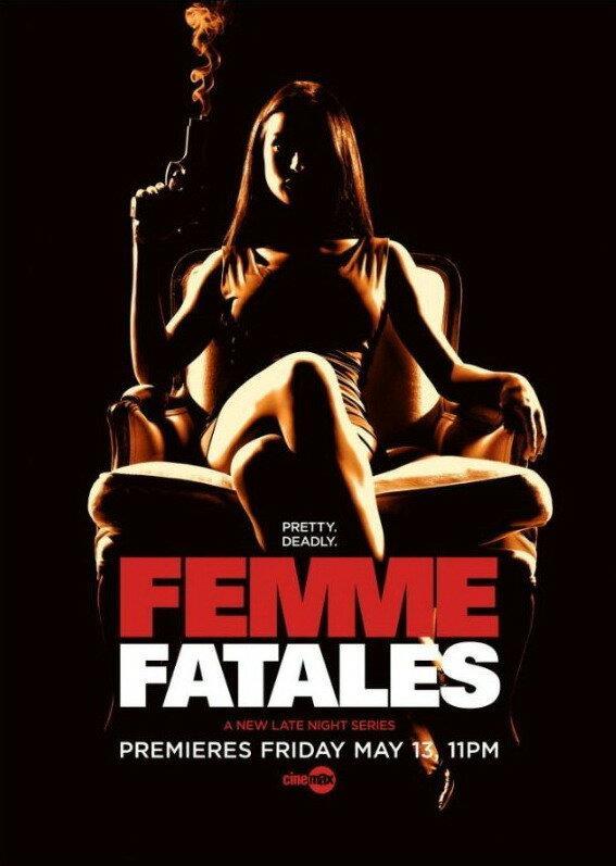 Роковые красотки / Femme Fatales (2011)