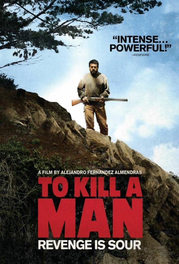 Убить человека / Matar a un hombre (2014)