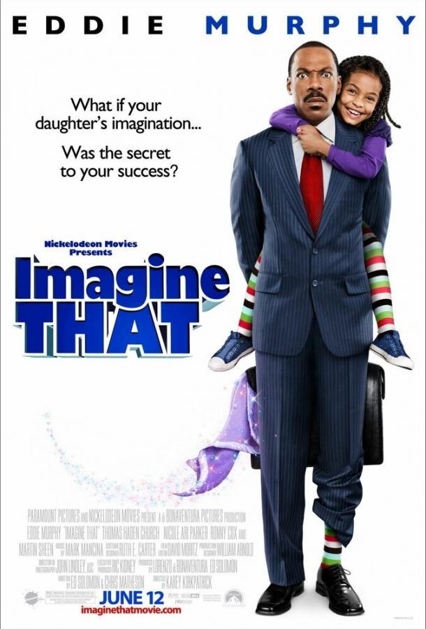 Представь себе / Imagine That (2008)