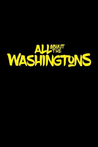 Всё о Вашингтонах / All About The Washingtons (2018)