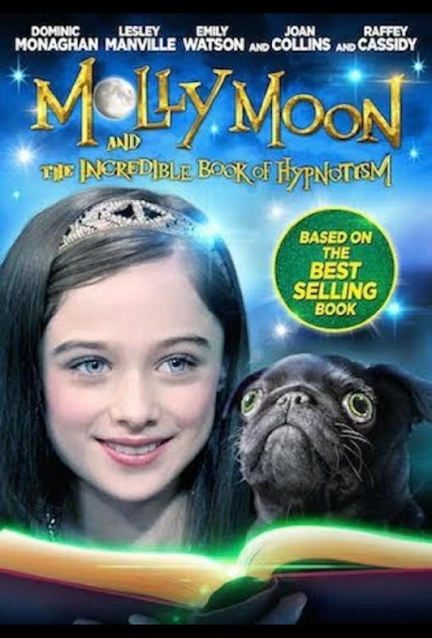 Молли Мун и волшебная книга гипноза / Molly Moon and the Incredible Book of Hypnotism (2015)