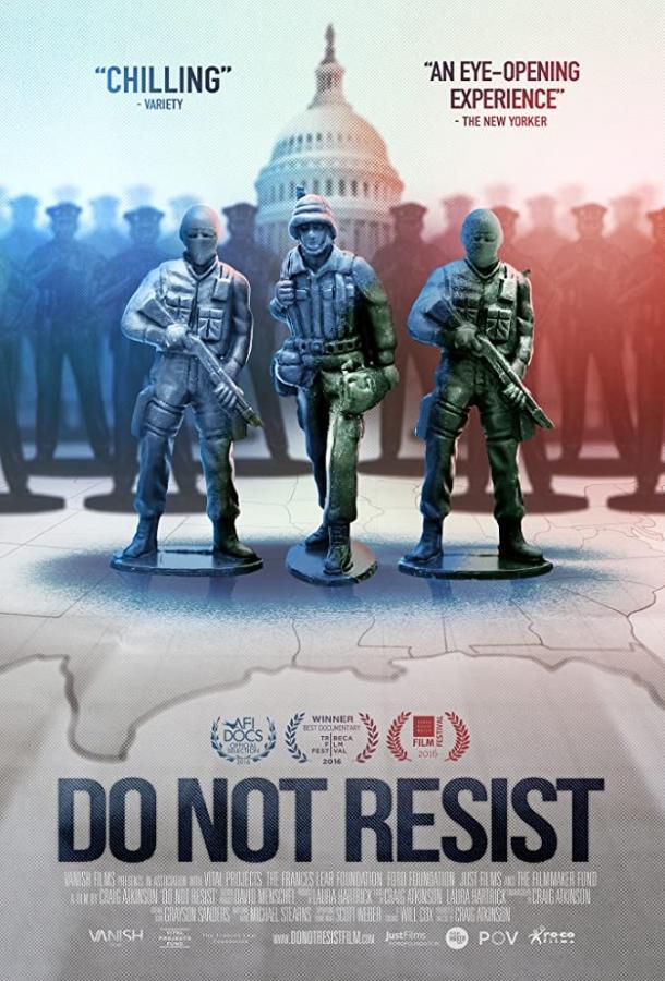 Не сопротивляйся / Do Not Resist (2016)
