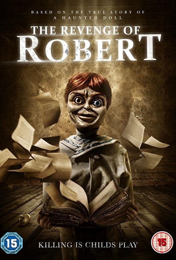Месть куклы Роберт / The Legend of Robert the Doll (2018)