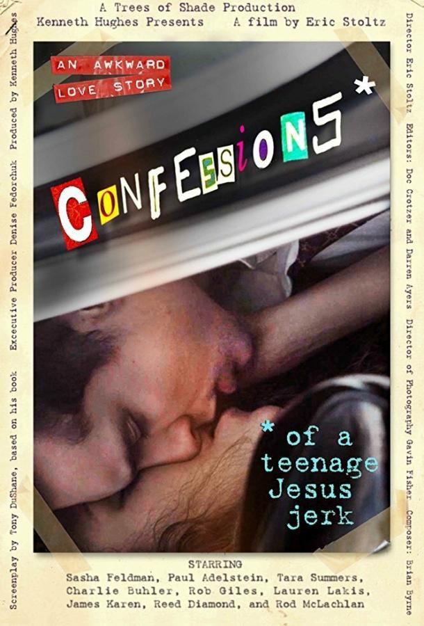 Исповедь молодого свидетеля: Не нужен мне ваш Иисус / Confessions of a Teenage Jesus Jerk (2017)