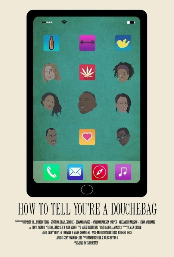 Как объяснить тебе, что ты придурок / How to Tell You're a Douchebag (2016)