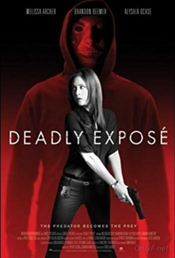 Смертельное разоблачение / Deadly Expose (2017)