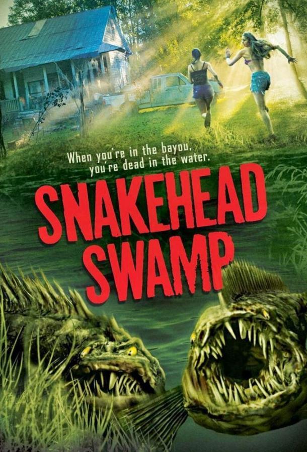 Болото змееголовов / SnakeHead Swamp (2014)