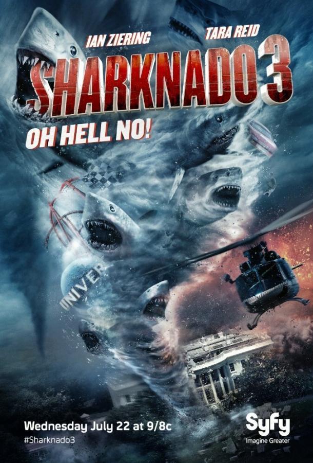 Акулий торнадо3 / Sharknado 3: Oh Hell No! (2015)