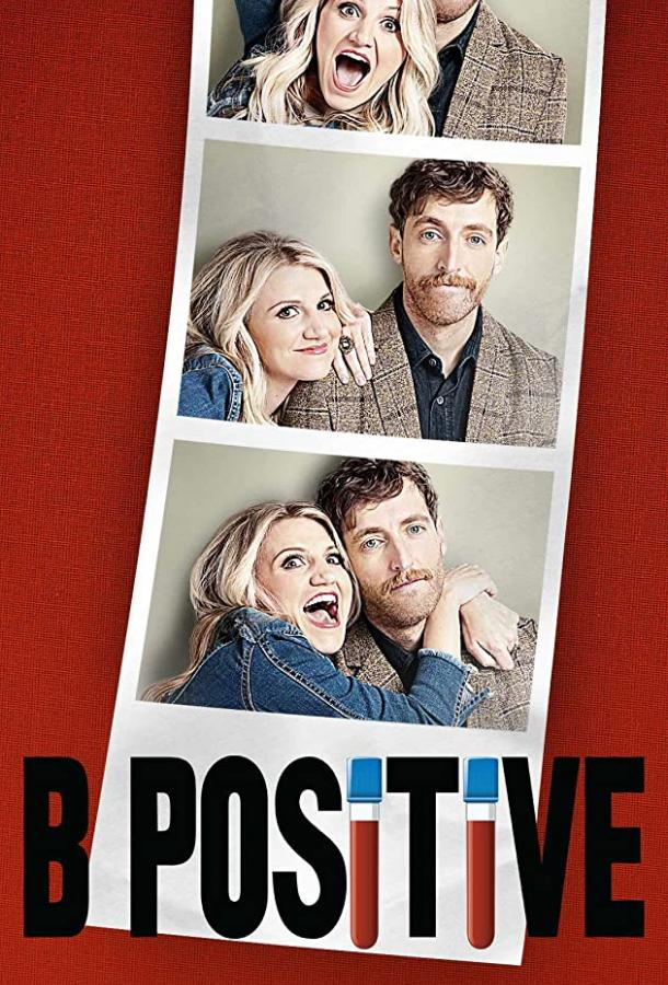 Б позитив / B Positive (2020) смотреть онлайн 1 сезон