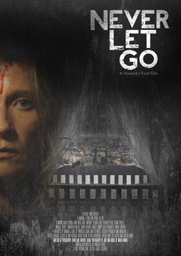 Никогда не отпускай / Never Let Go (2015)