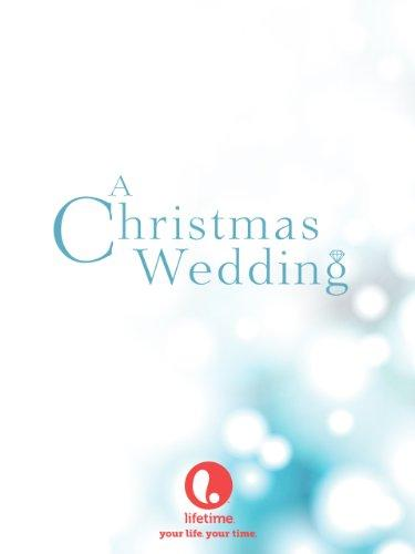 Свадьба на Рождество / A Christmas Wedding (2006)