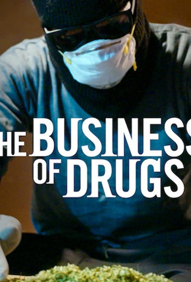 The Business of Drugs 2020 смотреть онлайн 1 сезон все серии подряд в хорошем качестве