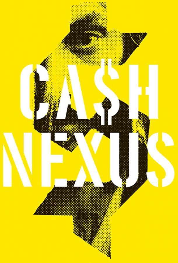 Денежные отношения / Cash Nexus (2019) смотреть онлайн