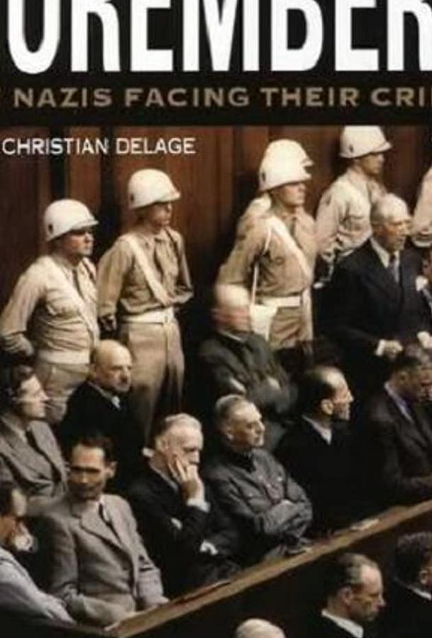 Нюрнберг: Нацисты перед лицом своих преступлений / Nuremberg - Les nazis face à leurs crimes (2006)