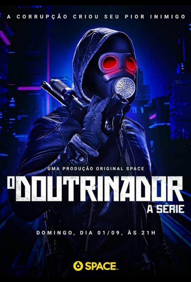 O Doutrinador: A Srie 2019 смотреть онлайн 1 сезон все серии подряд в хорошем качестве