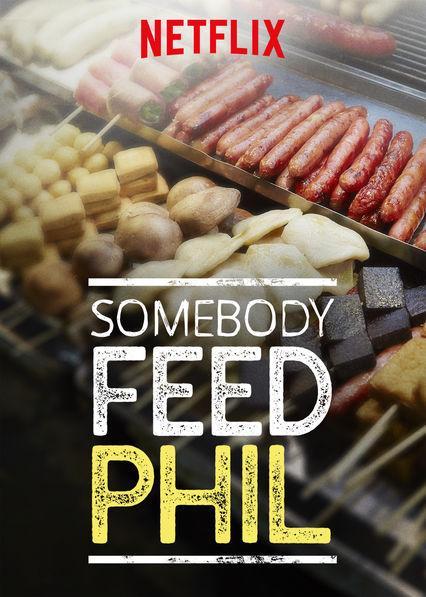 Кто-нибудь накормите Фила / Somebody Feed Phil (2018)
