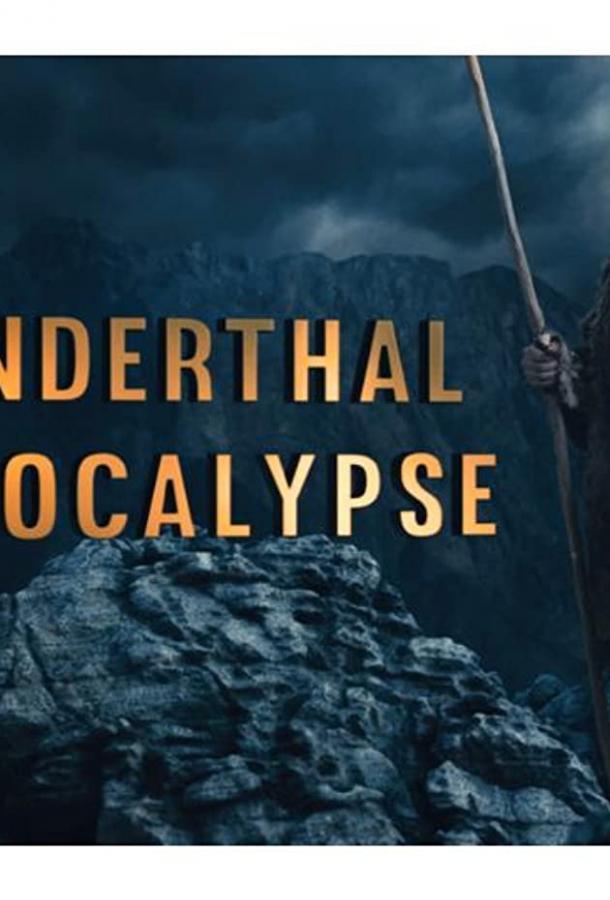 Загадка исчезновения неандертальцев / Neanderthal Apocalypse (2015)