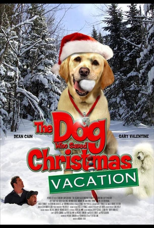 Собака, спасшая Рождество / The Dog Who Saved Christmas Vacation (2010)