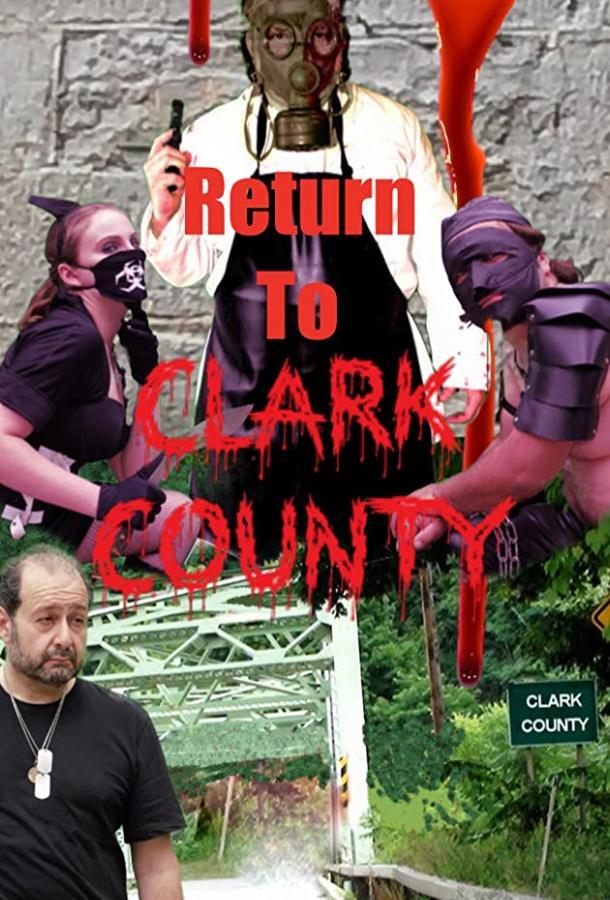 Возвращение в округ Кларк (2019) смотреть онлайн в хорошем качестве