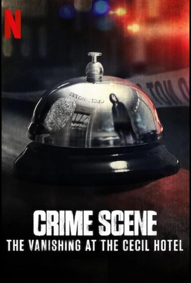 Место преступления: Исчезновение в отеле «Сесил» (2021)