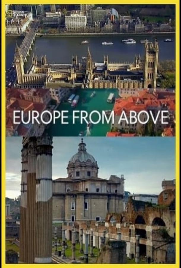 Сериал Европа с высоты птичьего полета (2019) смотреть онлайн 1 сезон