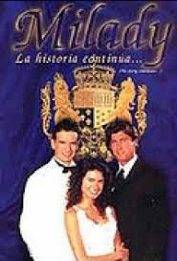 Сериал Миледи: История продолжается... (1997) смотреть онлайн 1 сезон