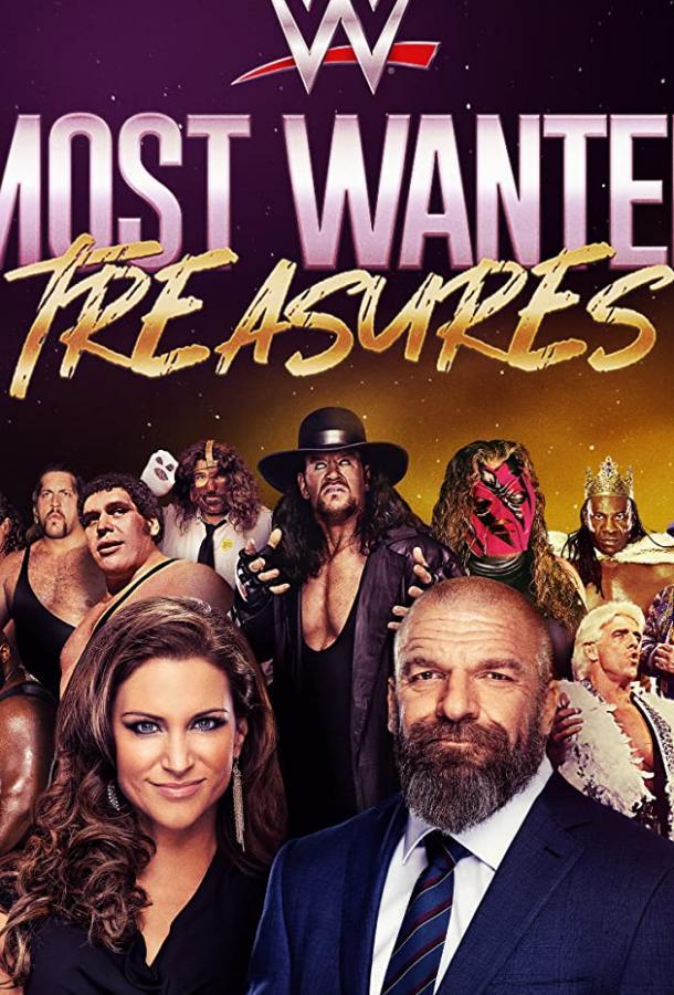 Сериал WWE's Most Wanted Treasures (2021) смотреть онлайн 1 сезон