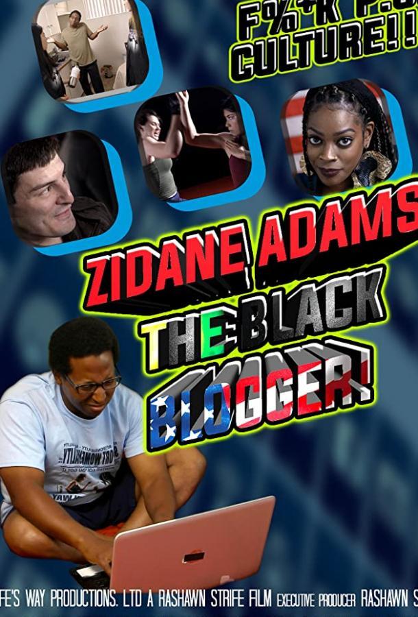 Зидан Адамс: Чёрный Блоггер (2021) смотреть онлайн в хорошем качестве