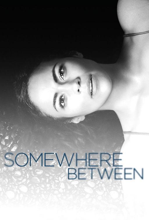 Где-то между / Somewhere Between (2017)