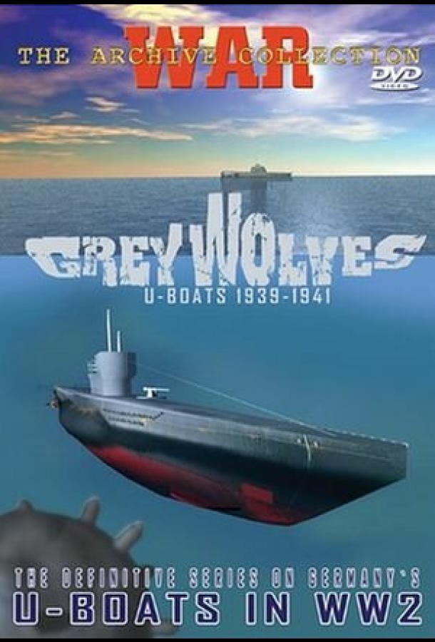 Серые волки. Немецкие подводные лодки 1939-1945 / Grey wolves. U-boats 1939-1945 (2005)