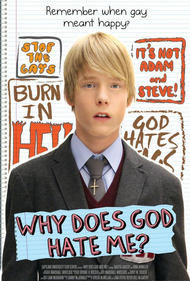 Почему Господь меня ненавидит? / Why Does God Hate Me? (2011)
