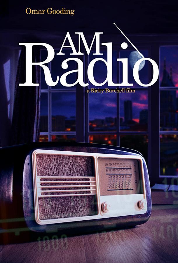 AM Radio (2021) смотреть онлайн в хорошем качестве