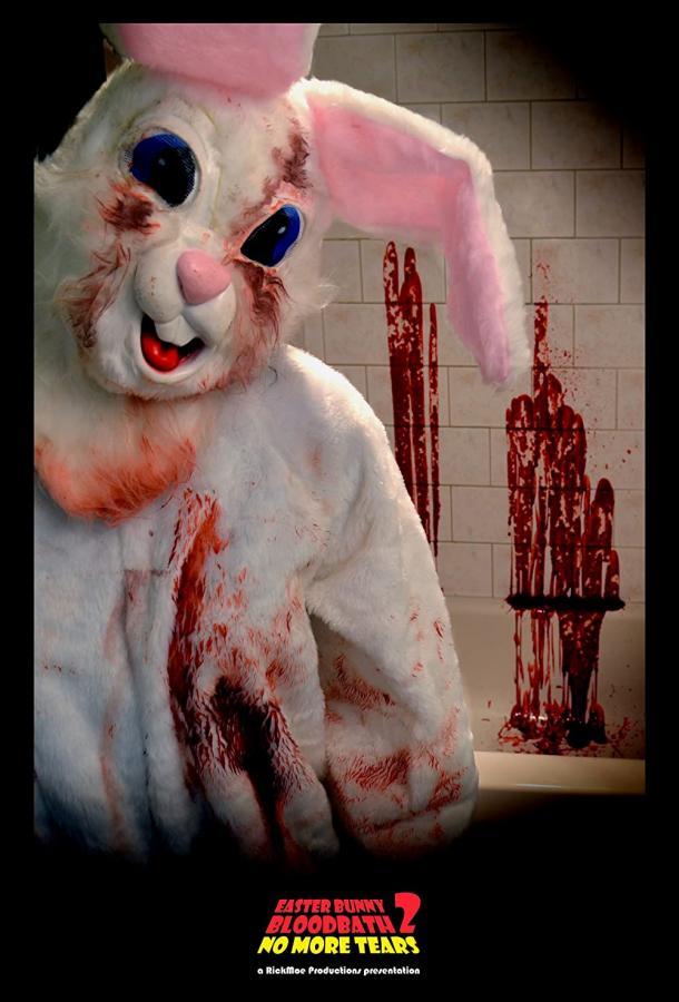 Кровавая баня пасхального кролика 2: Достаточно слез / Easter Bunny Bloodbath 2: No More Tears (2020)