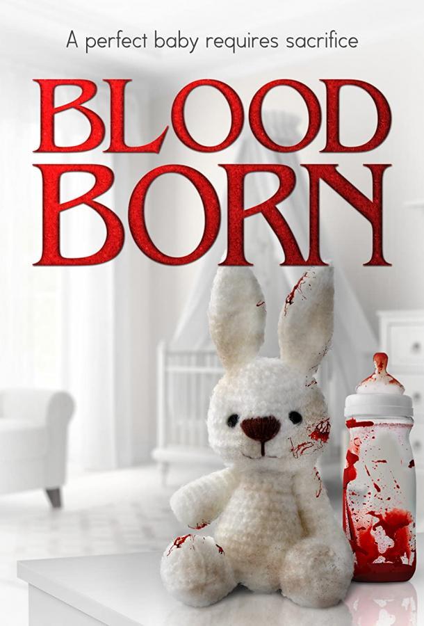 Ребёнок, рождённый в крови / Blood Born (2021)
